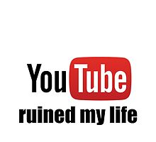 Youtube ruined my life by Molly Smith
