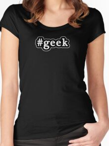 Geek - Hashtag - Black & White Women's Fitted Scoop T-Shirt