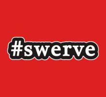 Swerve - Hashtag - Black & White by graphix
