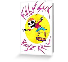 Fully Sick Boyz Krew! print Greeting Card