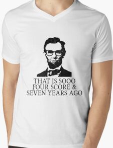 That is SOOO Four Score And Seven Years Ago Mens V-Neck T-Shirt