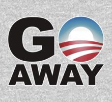 Go Away Obama by adamcampen