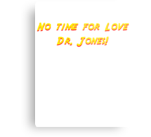 No time for love Dr. Jones! Metal Print
