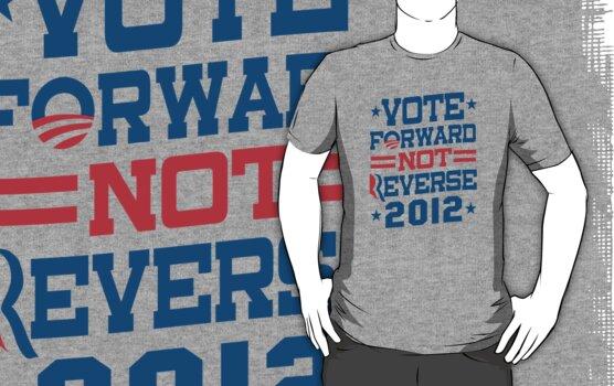 Vote Forward Not Reverse 2012 Obama Shirt by ObamaShirt