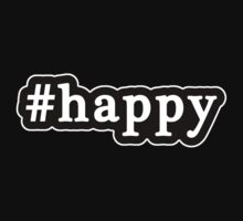 Happy - Hashtag - Black & White by graphix