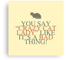 Crazy Cat Lady Humor Canvas Print