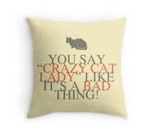 Crazy Cat Lady Humor Throw Pillow