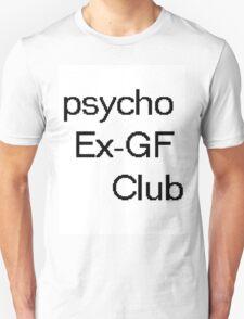 psycho  Ex-GF  Club Unisex T-Shirt