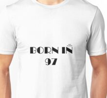 born in 97 Unisex T-Shirt