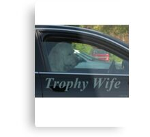 Trophy Wife Metal Print