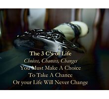 The 3 C's of Life Photographic Print
