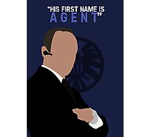 """His First Name is """"AGENT."""" Photographic Print"""