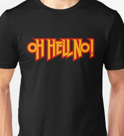 Oh Hell NO! Unisex T-Shirt