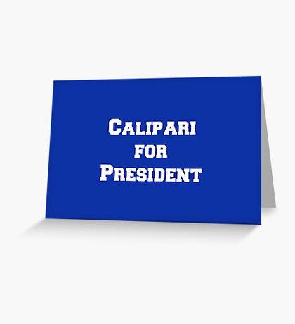 Calipari for President! Greeting Card