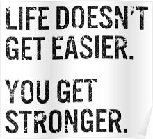 LIfe Doesn't Get Easier Poster