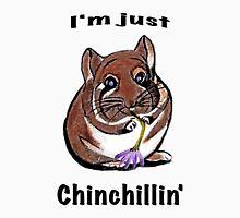 I'm Just Chinchillin' Unisex T-Shirt