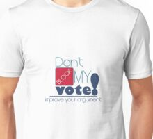 Politics: Don't Block My Vote Unisex T-Shirt