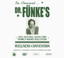 Dr. Fünke's 100% Natural Good-Time Family-Band Solution by Kyle Price