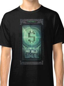Clean Kills Pay Bills Classic T-Shirt
