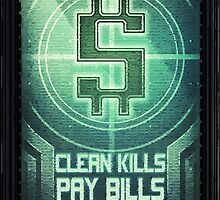 Clean Kills Pay Bills by captainzappy