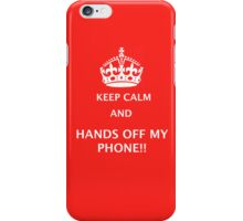 keep calm and  hands off iPhone Case/Skin