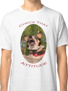 Check That Attitude Classic T-Shirt