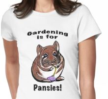 Gardening is for Pansies Womens Fitted T-Shirt