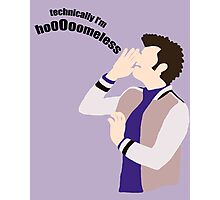 Technically I'm HoooOomeless Photographic Print