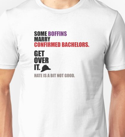 Some Boffins Marry Confirmed Bachelors Unisex T-Shirt