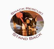 Snack Rescue!...Stand Back Unisex T-Shirt