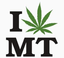I Love Montana Marijuana Cannabis Weed T-Shirt by MarijuanaTshirt