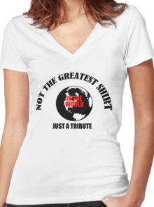 Greatest shirt in the world, tribute Women's Fitted V-Neck T-Shirt