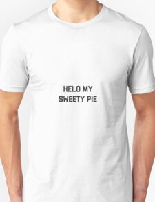 Helo My Sweety Pie T-Shirt