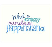 Crazy Random Happenstance Art Print
