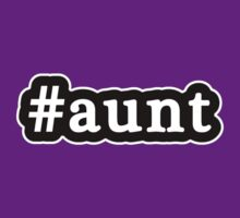 Aunt - Hashtag - Black & White by graphix