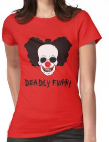 Deadly Funny Womens Fitted T-Shirt