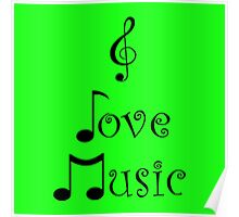 I Love Music - Ghetto Green Poster