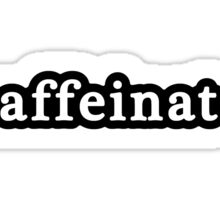 Caffeinated - Hashtag - Black & White Sticker
