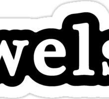 Welsh - Hashtag - Black & White Sticker