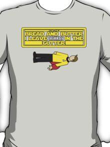 I leave Trekkies in the gutter!  (kirk) T-Shirt