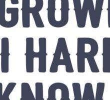 Growler, I hardly know her Sticker