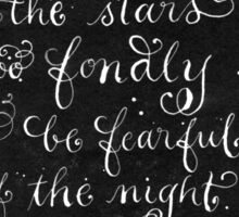 Galileo quote Loved the stars b&w calligraphy art  Sticker