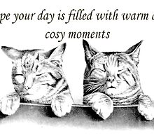 I Hope Your Day Is Filled With Warm and Cosy Moments by taiche