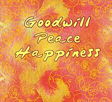 Goodwill Peace Happiness at Christmas by elee
