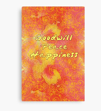 Goodwill Peace Happiness Canvas Print