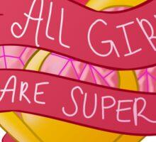 All Girls Are Super! Sticker