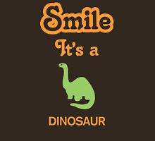 Smile it's a DINOSAUR Unisex T-Shirt
