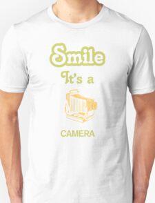 Smile it's a CAMERA  Unisex T-Shirt