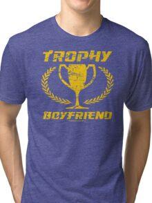 Trophy Boyfriend Tri-blend T-Shirt