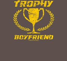 Trophy Boyfriend Unisex T-Shirt